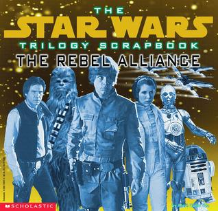 Trilogy Scrapbook: The Rebel Alliance
