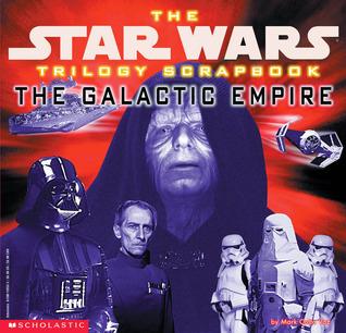 Trilogy Scrapbook: The Galactic Empire
