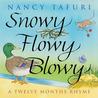 Snowy Flowy Blowy  by Nancy Tafuri