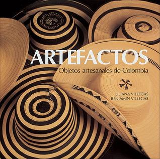Artefactos: Objetos artesanales de Colombia
