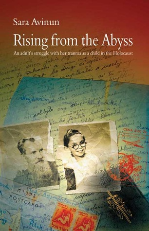 Rising from the Abyss: An Adult's Struggle with Her Trauma as a Child in the Holocaust