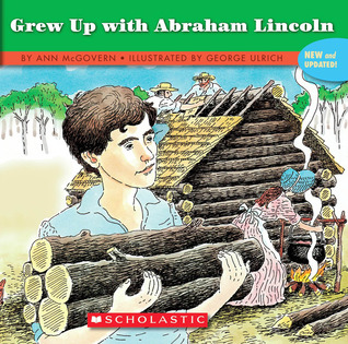 If You Grew Up With Abraham Lincoln by Ann McGovern