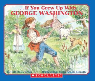 if-you-grew-up-with-george-washington
