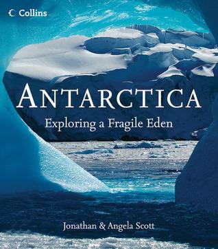 Antarctica:Exploring a Fragile Eden