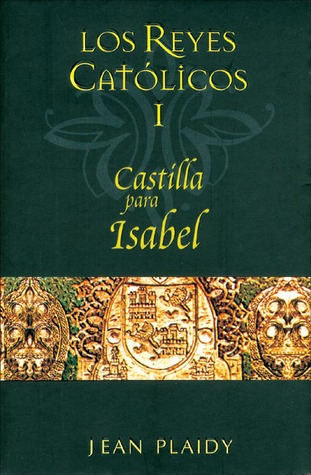 Los reyes catolicos I by Jean Plaidy