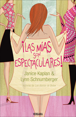 Ebook ¡Las mías son espectaculares! by Janice Kaplan TXT!