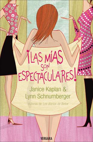 Ebook ¡Las mías son espectaculares! by Janice Kaplan PDF!
