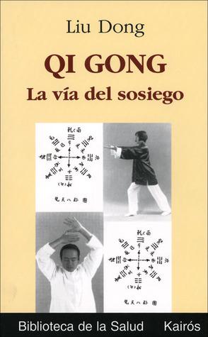 Qi Gong: La vía del sosiego