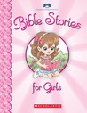 Bible Stories For Girls by Scholastic Inc.