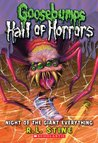 Night of the Giant Everything (Goosebumps: Hall Of Horrors, #2)