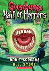Don't Scream! (Goosebumps: Hall of Horrors, #5)
