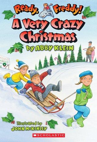 A Very Crazy Christmas (Ready, Freddy!, #23)