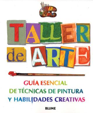 Taller de arte: Guía esencial de técnicas de pintura y habilidades creativas