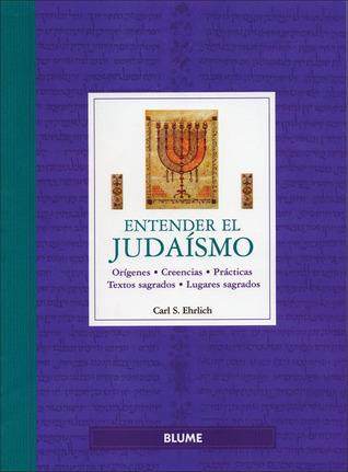 Entender el Judaísmo by Carl S. Ehrlich