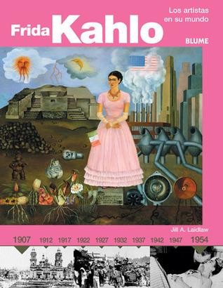 Frida Kahlo: Los artistas en su mundo
