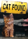 Cat Found by Ingrid Lee