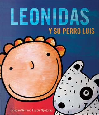 Leonidas y su perro Luis por Esteban Serrano, Lucia Spotorno