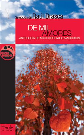 De mil amores: Antología de microrrelatos amorosos