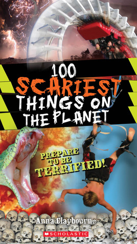 100 Scariest Things on the Planet (100 Most)