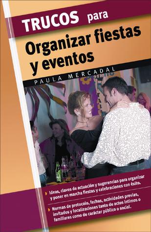 Trucos para organizar fiestas y eventos