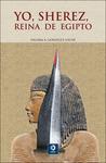 Yo, Sherez, reina de Egipto by Paloma A. González Loche