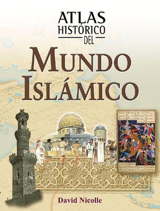 Atlas histórico del mundo islámico