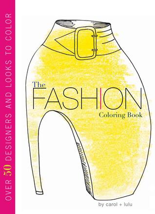 The Fashion Coloring Book by Carol Chu
