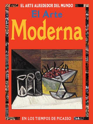 El arte moderna: En los tiempos de Picasso