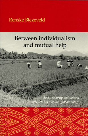 Between Individualism and Mutual Help: Social Security and Natural Resources in a Minangkabau Village