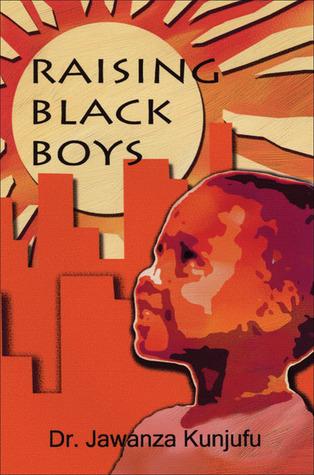 Raising Black Boys by Jawanza Kunjufu