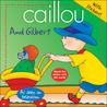 Caillou: And Gilbert