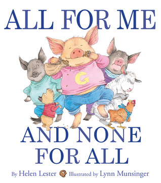 Book Review: Helen Lester's All For Me and None For All