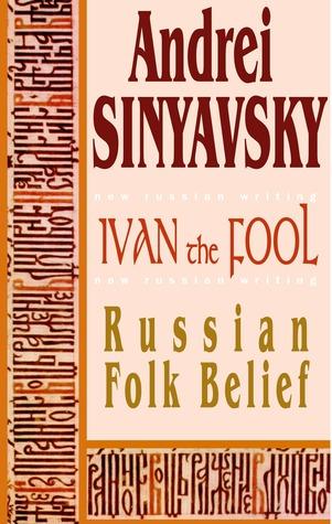 Ivan the Fool: Russian Folk Belief: A Cultural History