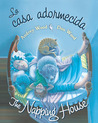 La casa adormecida / The Napping House by Audrey Wood