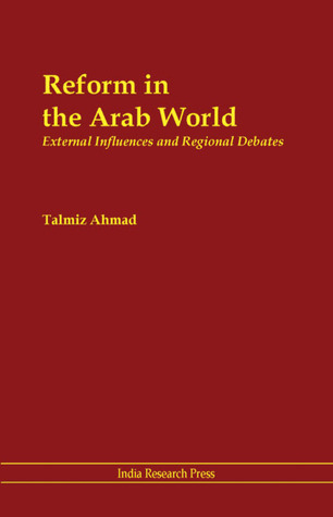 Reform in the Arab World: External Influences and Regional Debates