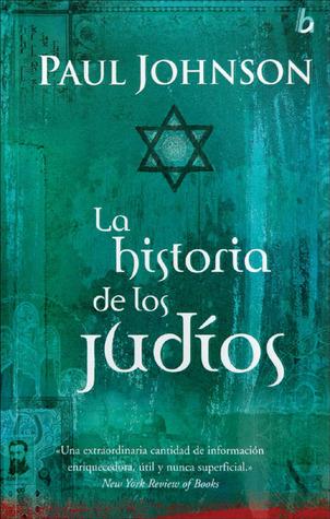 La historia de los Judios par Paul  Johnson, Aníbal C. Leal