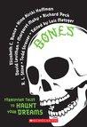 Bones: Terrifying Tales to Haunt Your Dreams