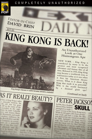 King Kong Is Back! An Unauthorized Look at One Humongous Ape!