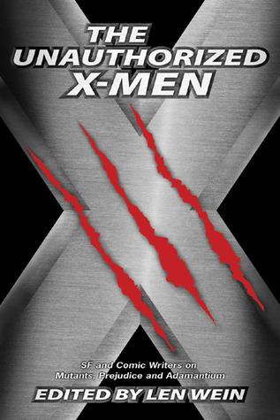 The Unauthorized X-Men by Len Wein