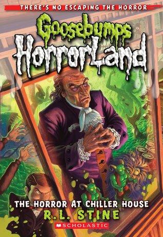 The Horror At Chiller House (Goosebumps HorrorLand, #19)