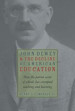 John Dewey  Decline Of American Education by Henry T. Edmondson III