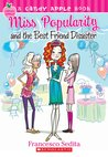 Miss Popularity and the Best Friend Disaster by Francesco Sedita