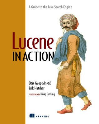 Lucene in Action by Erik Hatcher