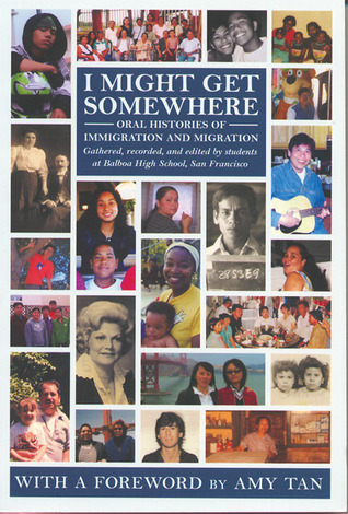 I Might Get Somewhere: Oral Histories of Immigration and Migration