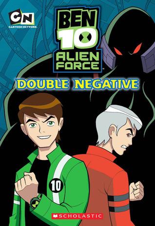 Double Negative (Ben 10: Alien Force, #4)