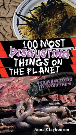 100 Most Disgusting Things On The Planet (100 Most)