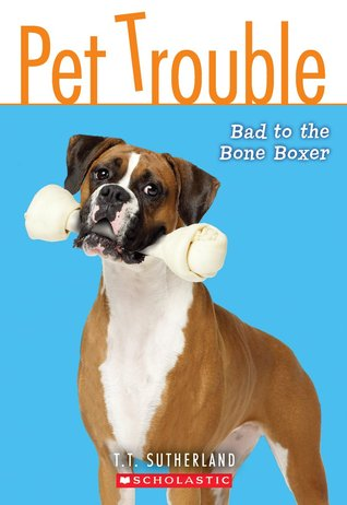 Bad To The Bone Boxer(Pet Trouble 7)