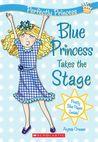 Blue Princess Takes The Stage (Prefectly Princess Series)