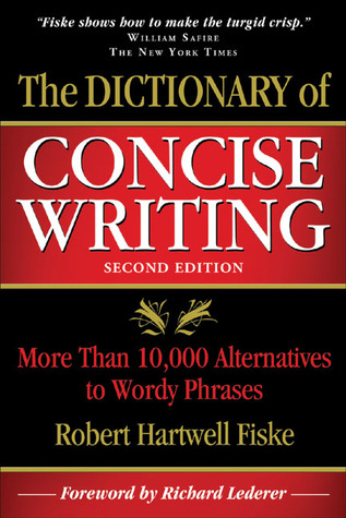 The Dictionary of Concise Writing by Robert Hartwell Fiske