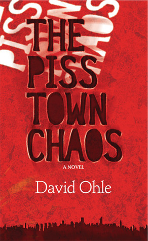 The Pisstown Chaos by David Ohle